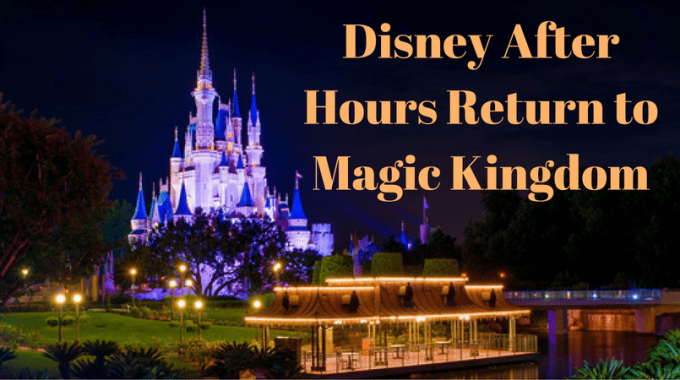 Disney After Hours Return To Magic Kingdom 2